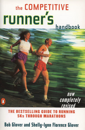 The Competitive Runner's Handbook by Bob Glover and Shelly-lynn Florence Glover