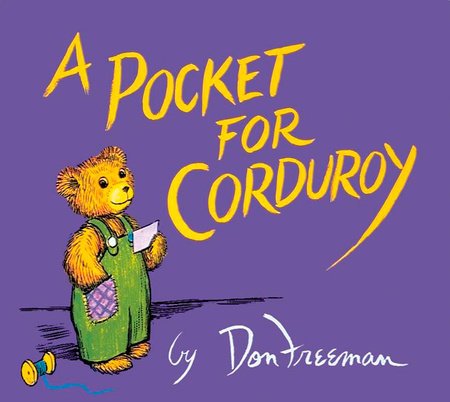 A Pocket for Corduroy by Don Freeman; Illustrated by Don Freeman