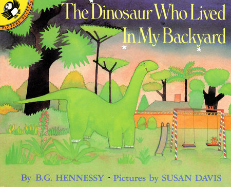 The Dinosaur Who Lived in My Backyard by B.G. Hennessy and Susan Davis