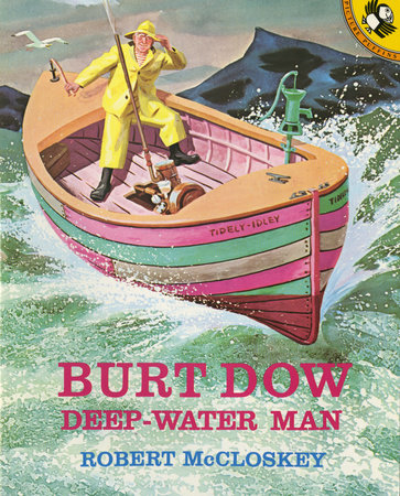 Burt Dow, Deep-Water Man by Robert McCloskey