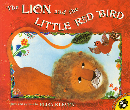 The Lion and the Little Red Bird by Elisa Kleven
