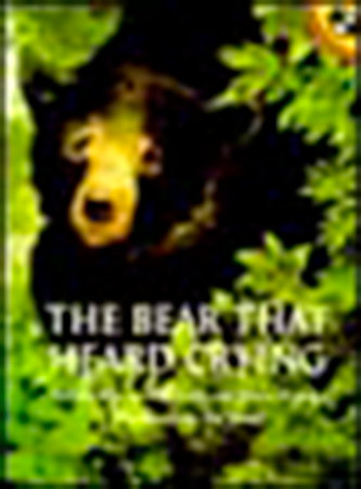 The Bear That Heard Crying by Natalie Kinsey-Warnock and Helen Kinsey