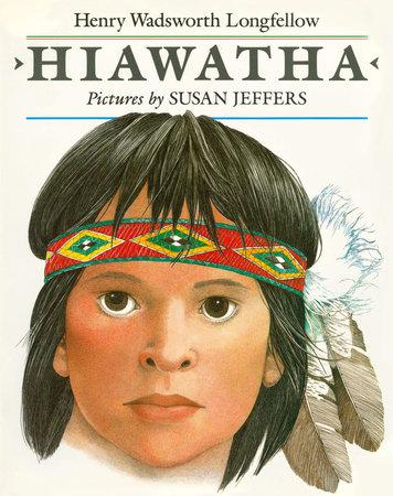 Hiawatha by Henry Wadsworth Longfellow