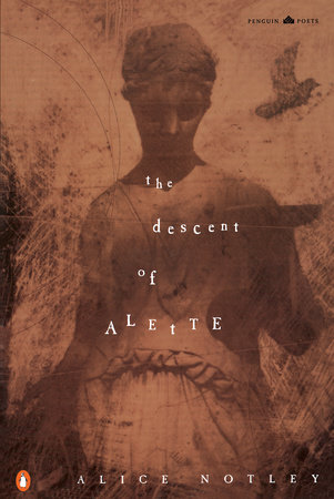 The Descent of Alette by Alice Notley