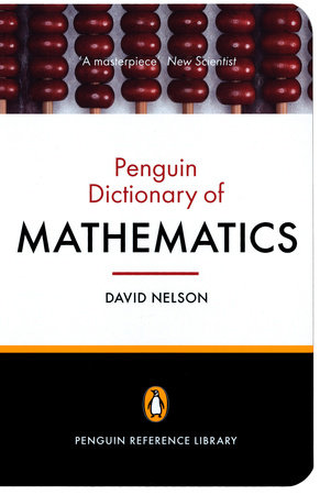 The Penguin Dictionary of Mathematics by
