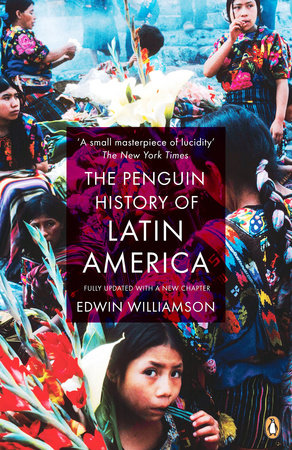 The Penguin History of Latin America by Edwin Williamson