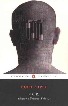 R.U.R. (Rossum's Universal Robots) by Karel Capek