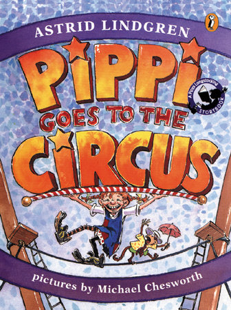 Pippi Goes to the Circus by Astrid Lindgren