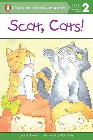 Scat, Cats! by Joan Holub
