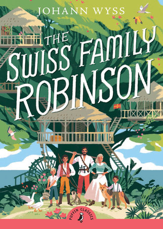 The Swiss Family Robinson (Abridged edition)