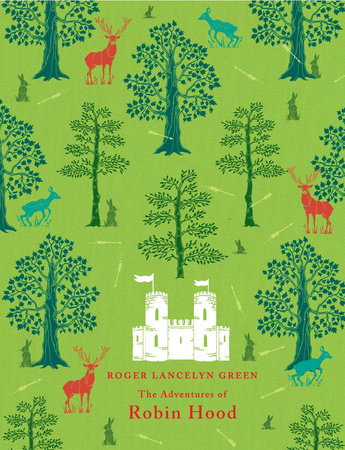 The Adventures of Robin Hood by Richard Lancelyn Green