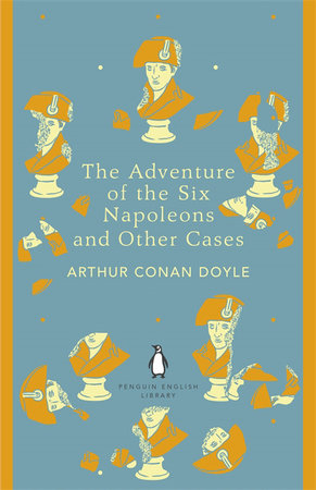 The Penguin English Library Adventure Of Six Napoleons And Other