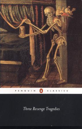 Three Revenge Tragedies by Cyril Tourneur, John Webster and Thomas Middleton