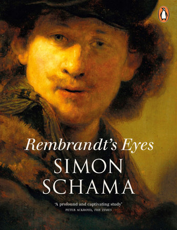 Rembrandt's Eyes by Simon Schama