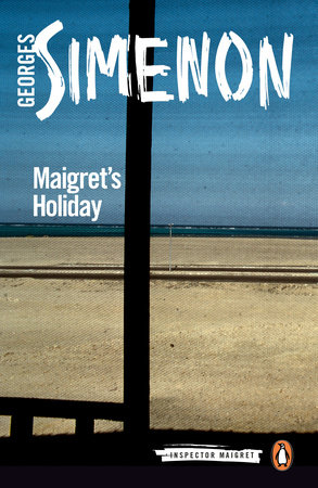 Maigret's Holiday by Georges Simenon