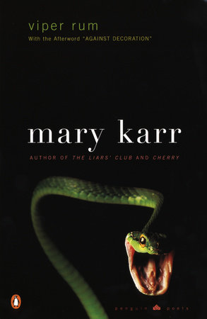 Viper Rum by Mary Karr