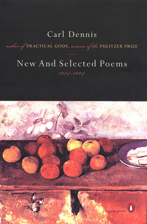New and Selected Poems 1974-2004 by Carl Dennis