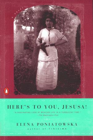 Here's to You, Jesusa! by Elena Poniatowska