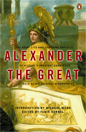 Alexander the Great by Arrian, Plutarch and Quintus Curtius Rufus