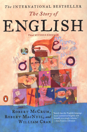 The Story of English by Robert McCrum, Robert Macneil and William Cran