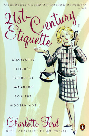 21st-Century Etiquette by Charlotte Ford and Jacqueline deMontravel
