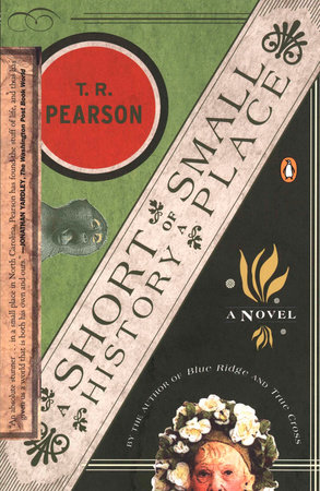 A Short History of a Small Place by T. R. Pearson
