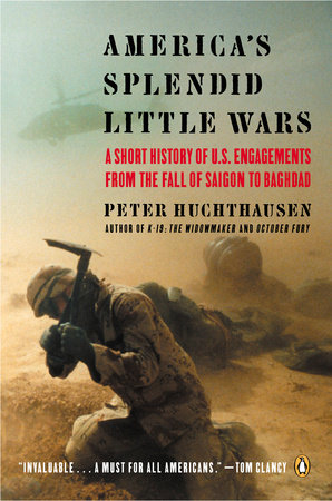 America's Splendid Little Wars by Peter Huchthausen