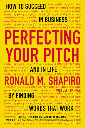 Perfecting Your Pitch by Ronald M. Shapiro