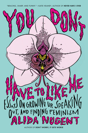You Don't Have to Like Me by Alida Nugent