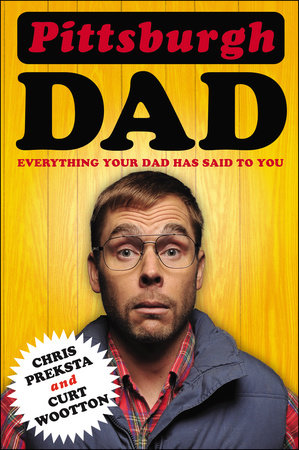 Pittsburgh Dad by Chris Preksta and Curt Wootton