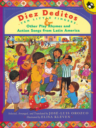 Diez Deditos and Other Play Rhymes and Action Songs from Latin America by Jose-Luis Orozco