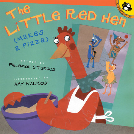 The Little Red Hen Makes a Pizza by Philomen Sturges