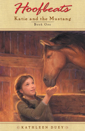 Hoofbeats: Katie and Mustang # 1 by Kathleen Duey