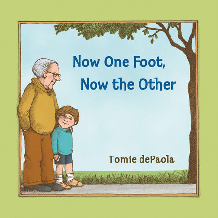 Now One Foot, Now the Other by Tomie dePaola