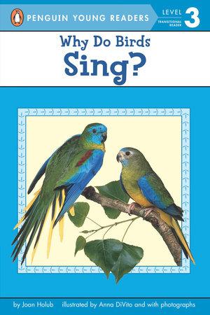 Why Do Birds Sing? by Joan Holub