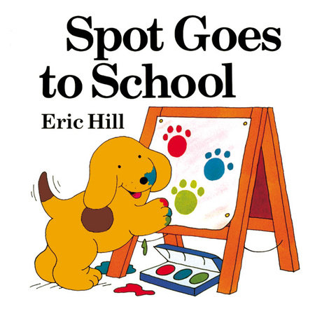 Spot Goes to School (color) by Eric Hill