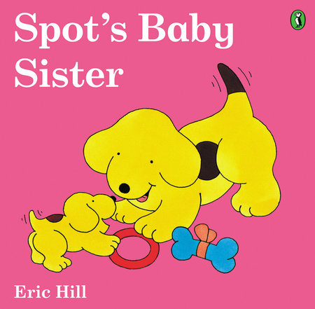 Spot's Baby Sister by Eric Hill