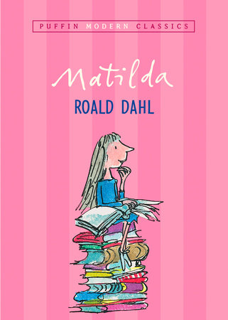 Matilda by Roald Dahl; illustrated by Quentin Blake