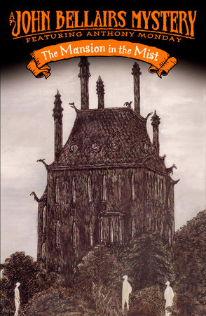 The Mansion in the Mist by John Bellairs; Illustrated by Edward Gorey