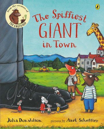 The Spiffiest Giant in Town by Julia Donaldson