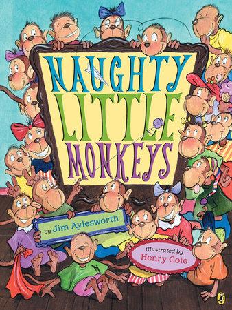 Naughty Little Monkeys by Jim Aylesworth