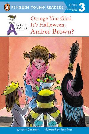 Orange You Glad It's Halloween, Amber Brown by Paula Danziger