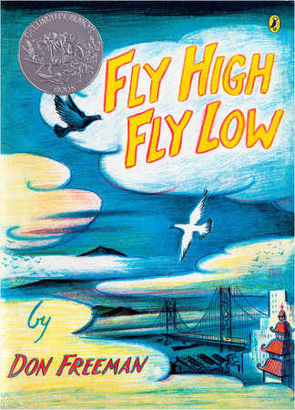 Fly High, Fly Low by Don Freeman