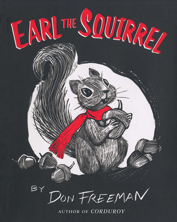 Earl the Squirrel by Don Freeman