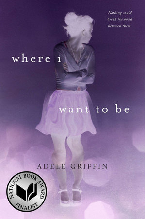 Where I Want to Be by Adele Griffin
