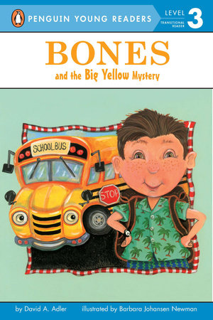 Bones and the Big Yellow Mystery by David Adler; Illustrated by Barbara JOhansen Newman