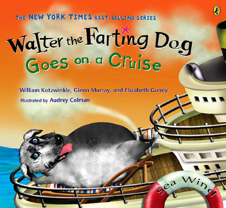 Walter the Farting Dog Goes on a Cruise by William Kotzwinkle, Glenn Murray and Elizabeth Gundy
