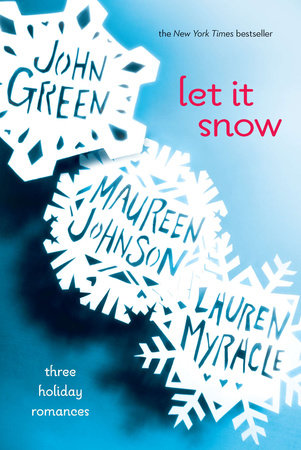 Let It Snow by John Green, Lauren Myracle and Maureen Johnson