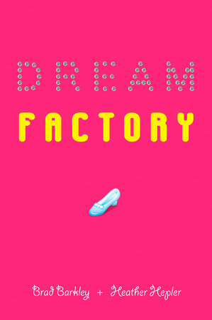 Dream Factory by Brad Barkley and Heather Hepler