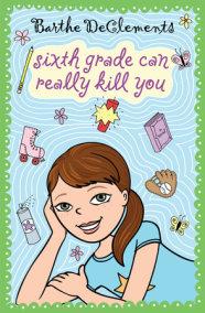 Sixth Grade Can Really Kill You